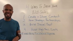 Video thumbnail of Michael Haynes standing in front of a whiteboard describing ways to grow b2b sales